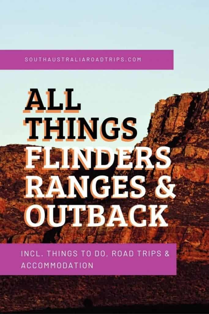 Things To Do In Flinders Ranges & Outback - South Australia Road Trips