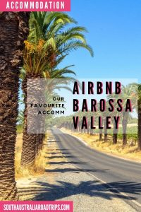 Airbnb Barossa Valley - South Australia Road Trips