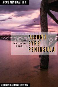 Airbnb Eyre Peninsula - South Australia Road Trips