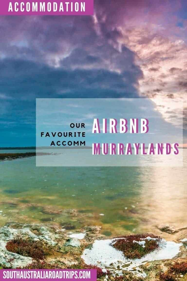 The Best Airbnb Murraylands Accommodation - South Australia Road Trips